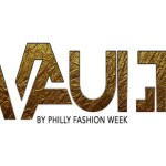 The Lifestyle: Vault by Philly Fashion Week